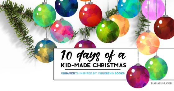 10 Days Of Christmas 2018 – Kid-Made Ornaments
