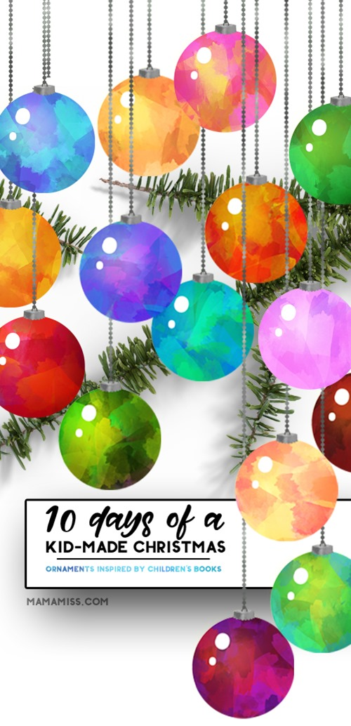 10 Days Of Christmas: #KidMadeChristmas Ornaments and Gifts inspired by children's books from @mamamissblog